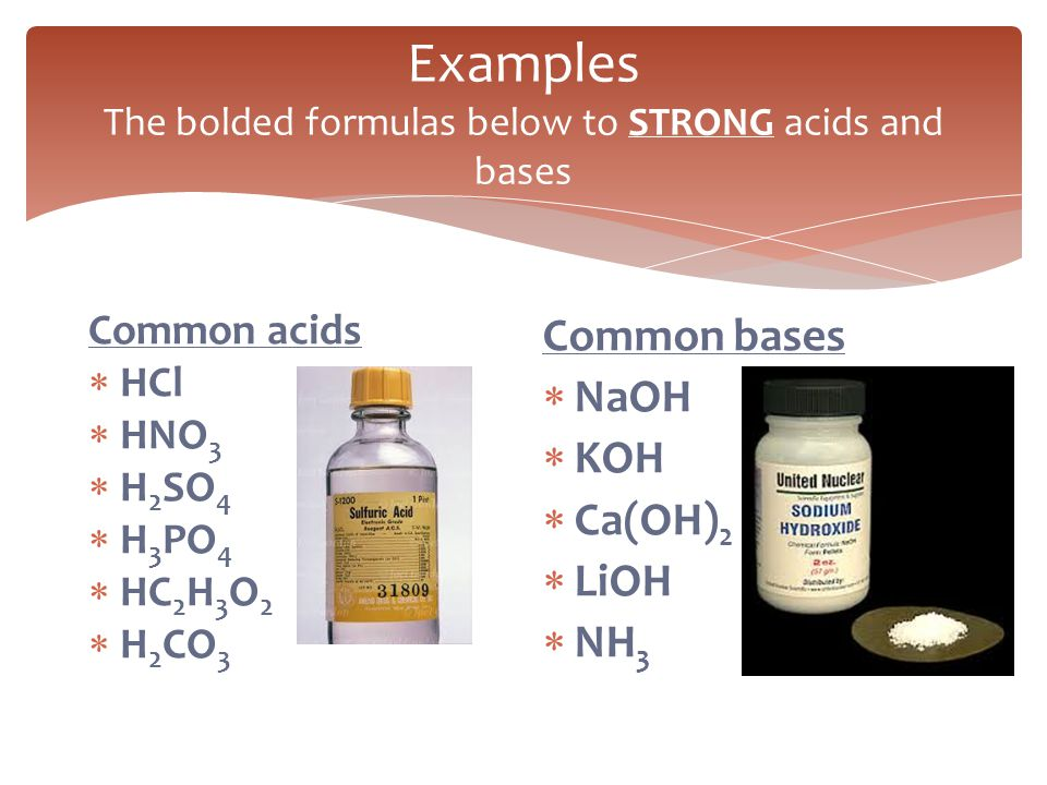 Examples The bolded formulas below to STRONG acids and bases