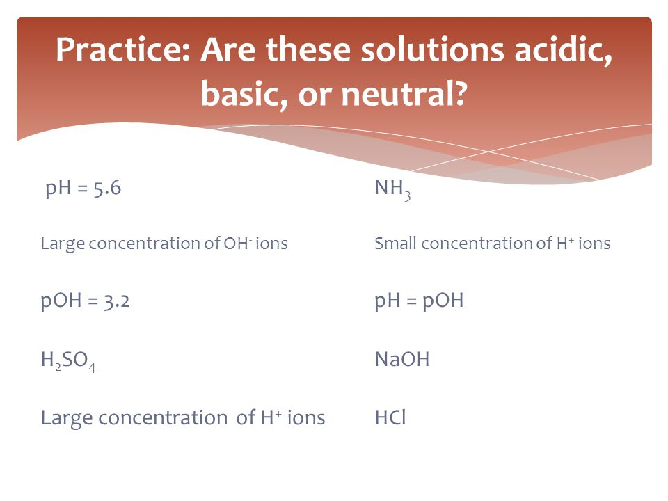Practice: Are these solutions acidic, basic, or neutral