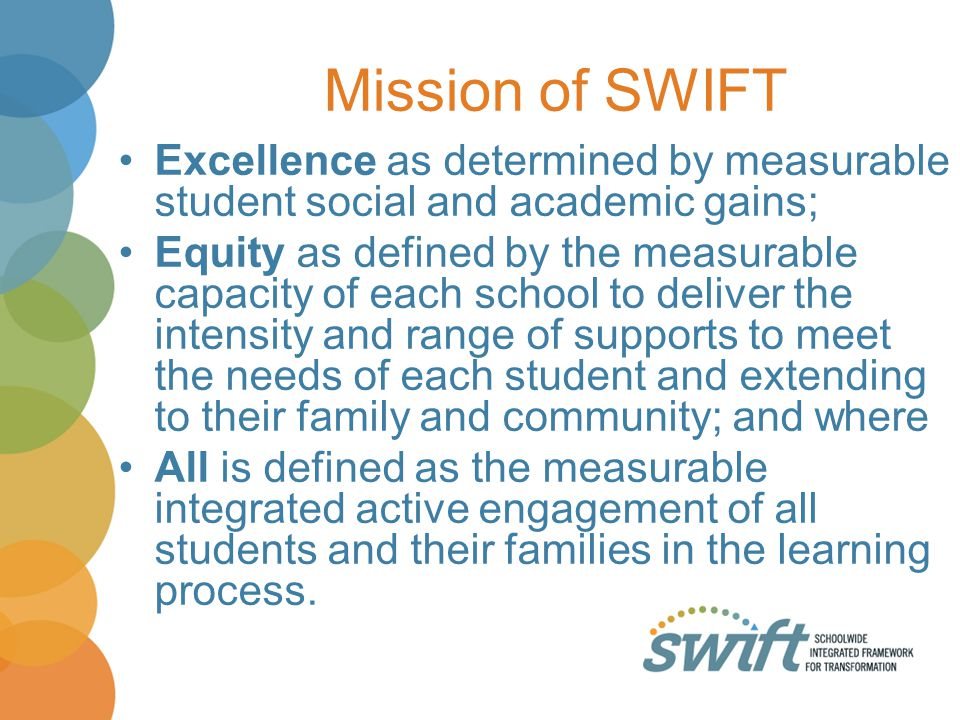 Mission of SWIFT Excellence as determined by measurable student social and academic gains;