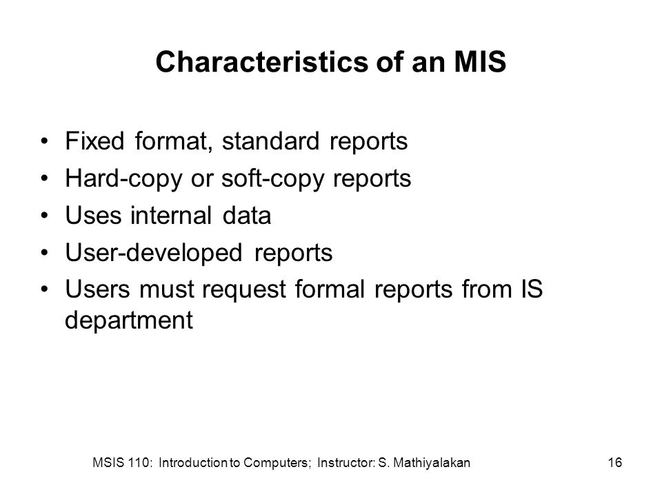 Characteristics of an MIS