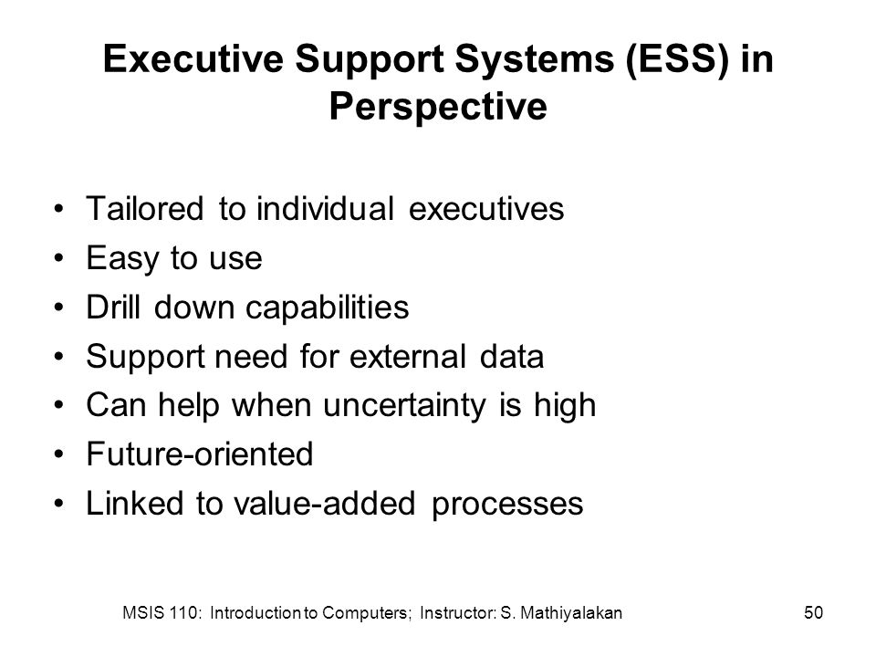 Executive Support Systems (ESS) in Perspective