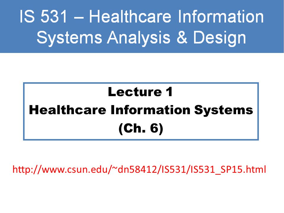 Lecture 1 Healthcare Information Systems (Ch. 6)