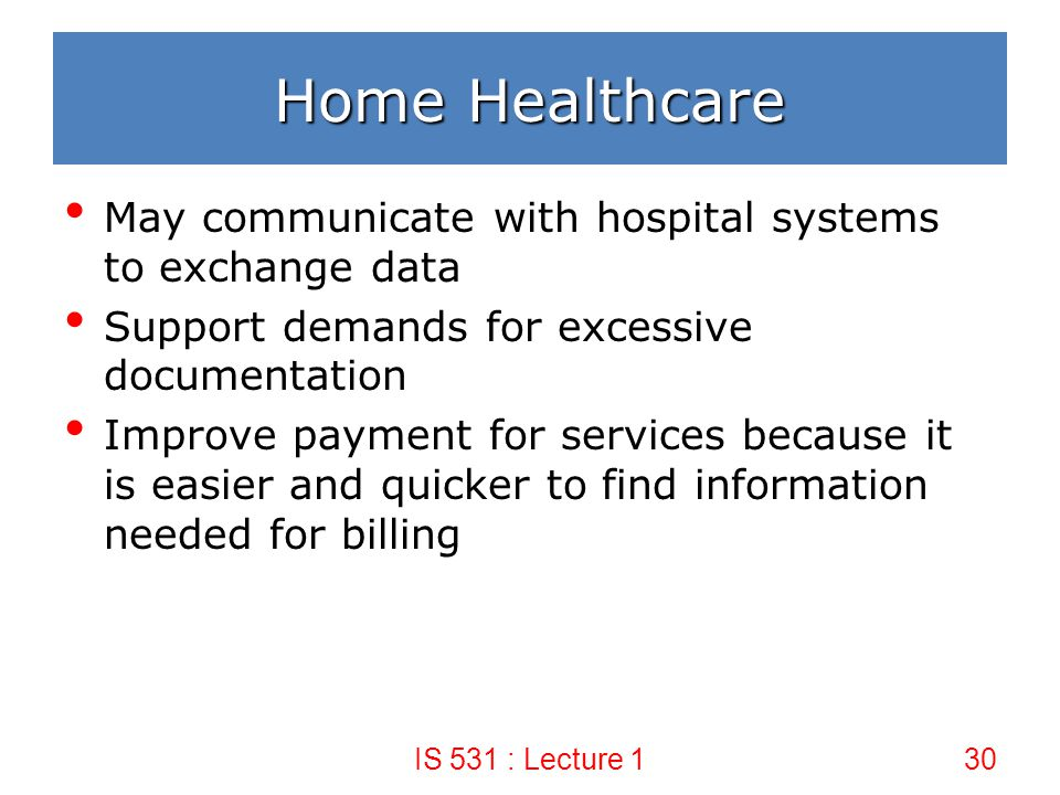 Home Healthcare May communicate with hospital systems to exchange data