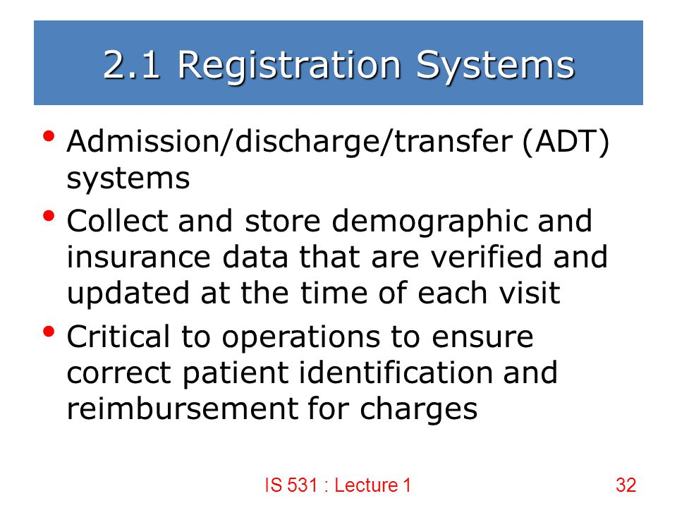 2.1 Registration Systems Admission/discharge/transfer (ADT) systems