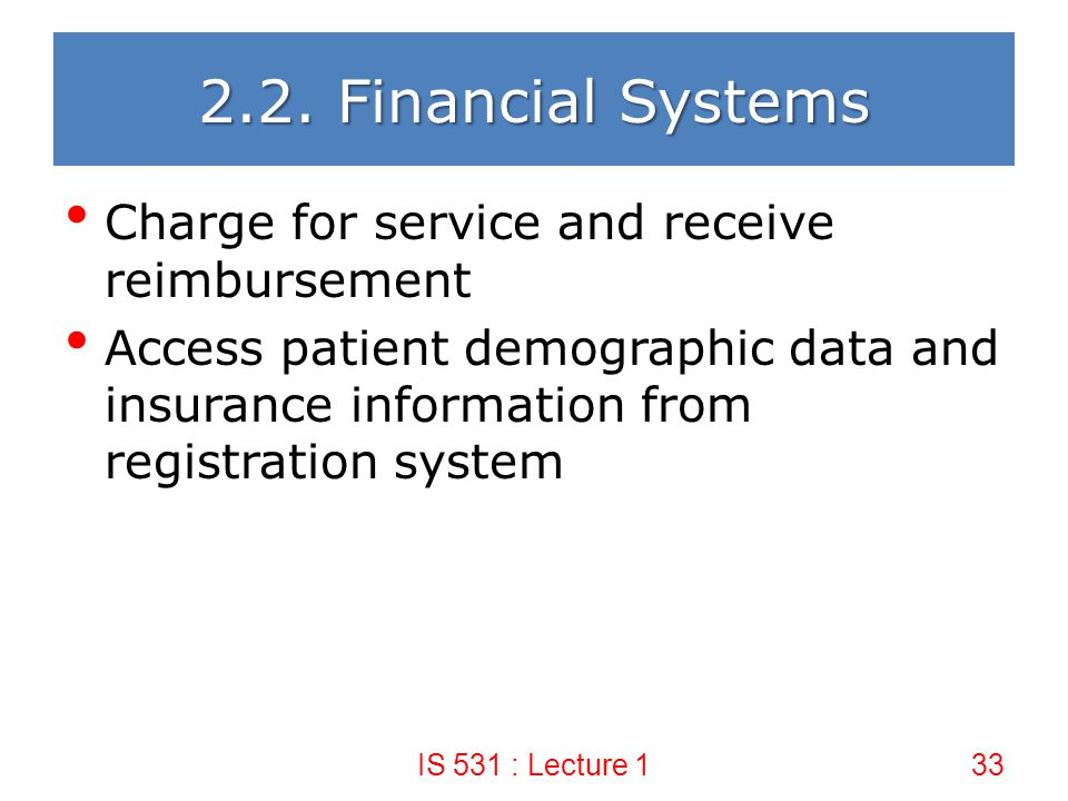 2.2. Financial Systems Charge for service and receive reimbursement