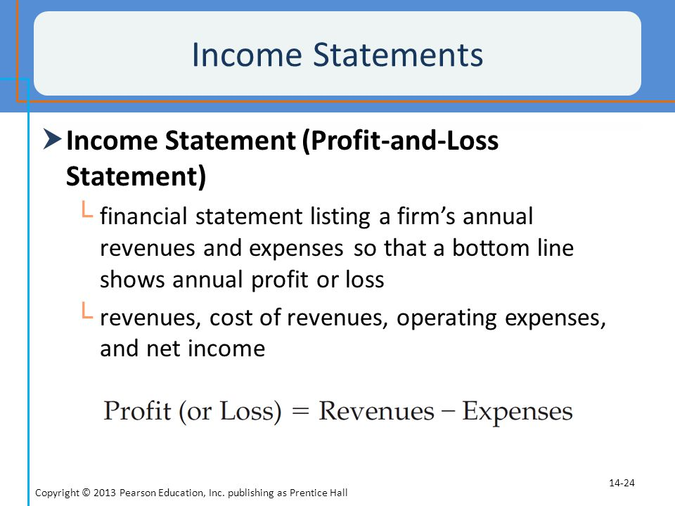 Income Statements Income Statement (Profit-and-Loss Statement)
