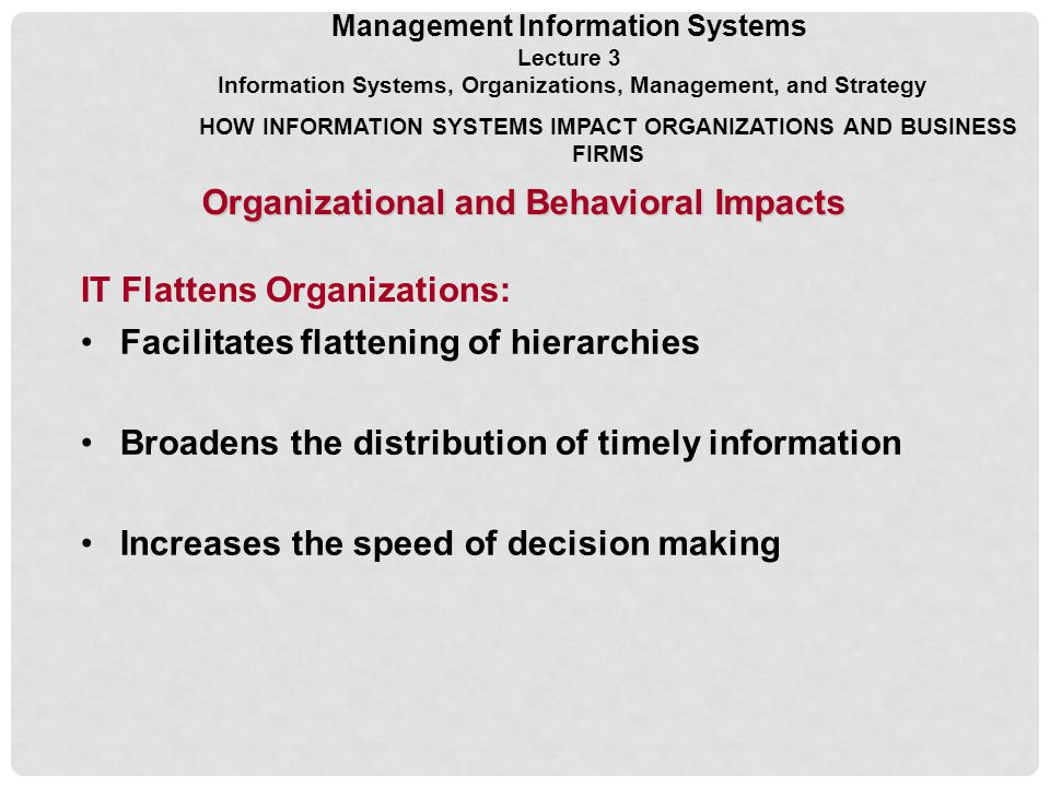 impact of information system on organisation Role of management information system the role of the mis in an organization can be compared to the role of heart in the body the information is the.