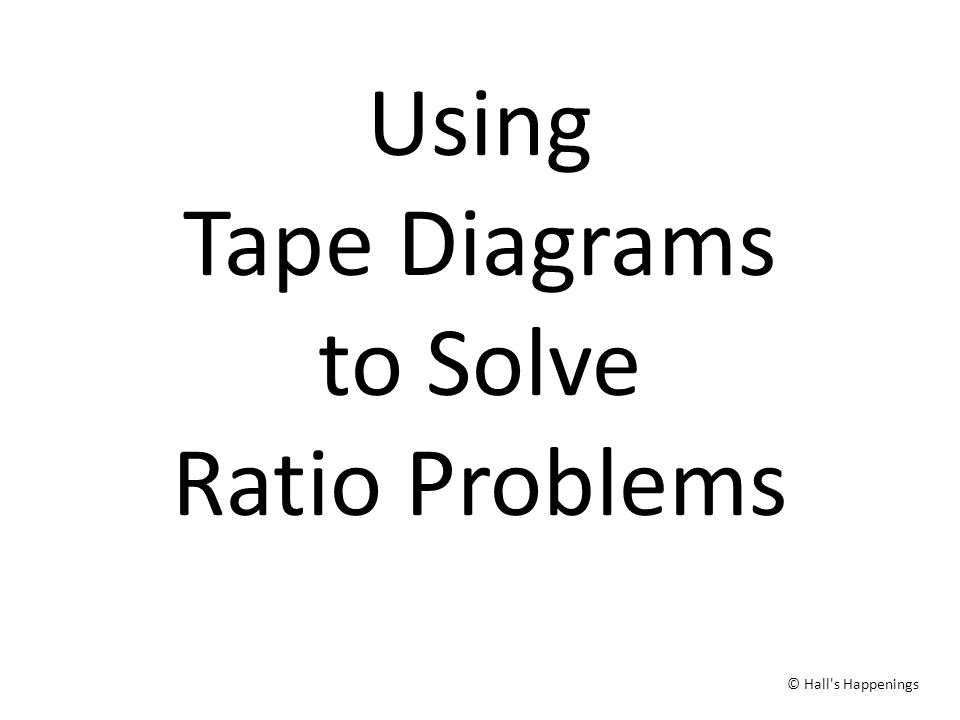 Using Tape Diagrams to Solve Ratio Problems - ppt download