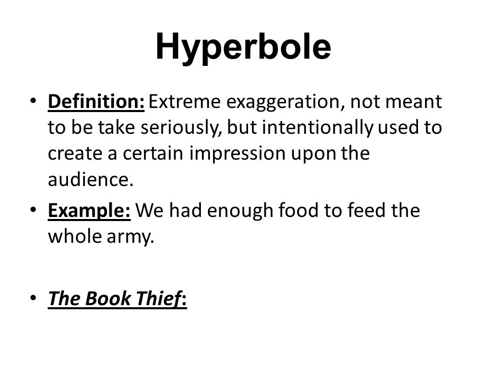 ... Define Hyperbole Definition Of Hyperbole: Hyperbole Is A Figure Of  Speech In Which Exaggeration Is ...