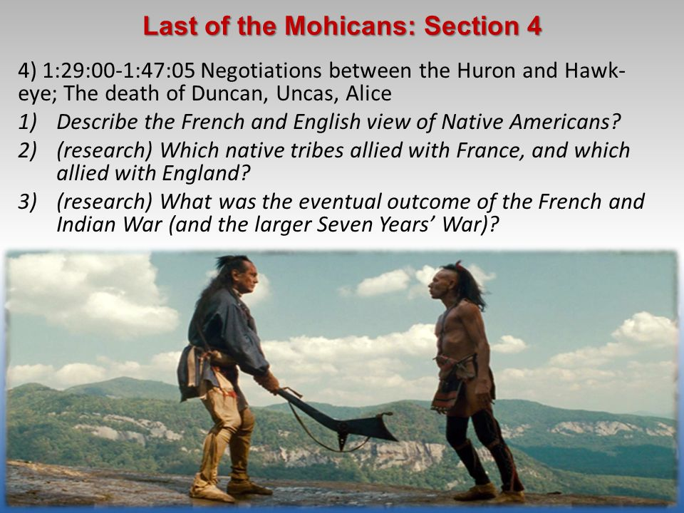 last of the mohicans historical accuracy essay Question: to what extent is the film 'the last of the mohicans' an accurate portrayal of historical events the last of the mohicans, the film, was based on a novel by james fenemore cooper it is a fictional story set in an historical time.