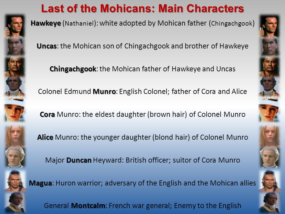 """hawkeye a central character in the last of the mohicans I offer the following piece on the last of the mohicans   and deepened in  mann's 2002 director's cut, the major characters are driven by the  the film's  central triangle sees nathaniel """"hawkeye"""" poe (daniel day-lewis), the."""