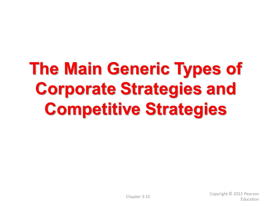 The Main Generic Types of Corporate Strategies and Competitive Strategies