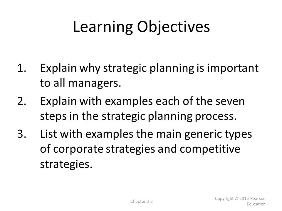 Learning Objectives Explain why strategic planning is important to all managers.