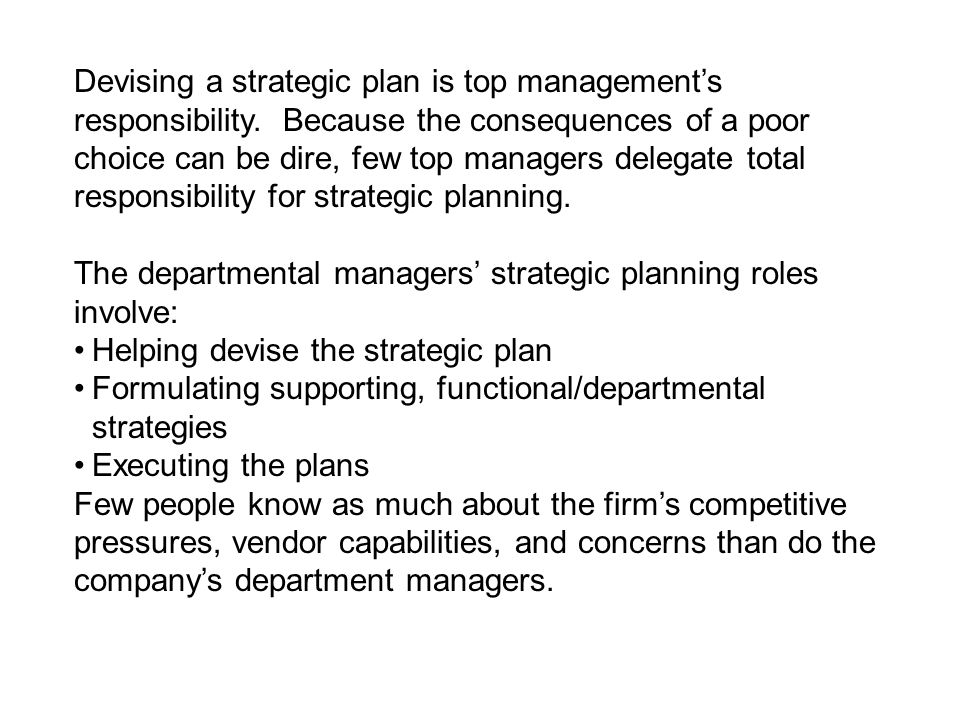Devising a strategic plan is top management's responsibility