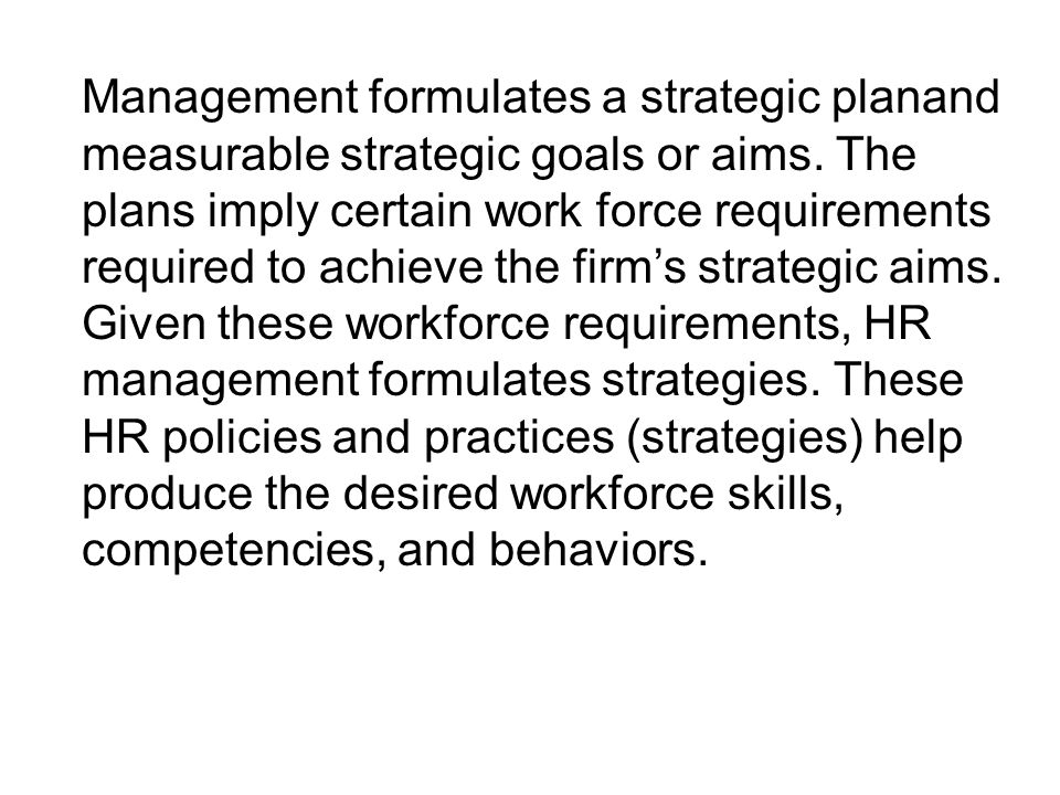 Management formulates a strategic planand measurable strategic goals or aims.