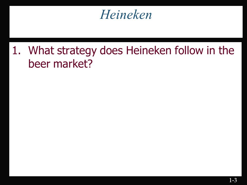 heineken international marketing strategy 170 countries the company's marketing firepower and scale  long only, long-term horizon, portfolio strategy, growth at reasonable price.