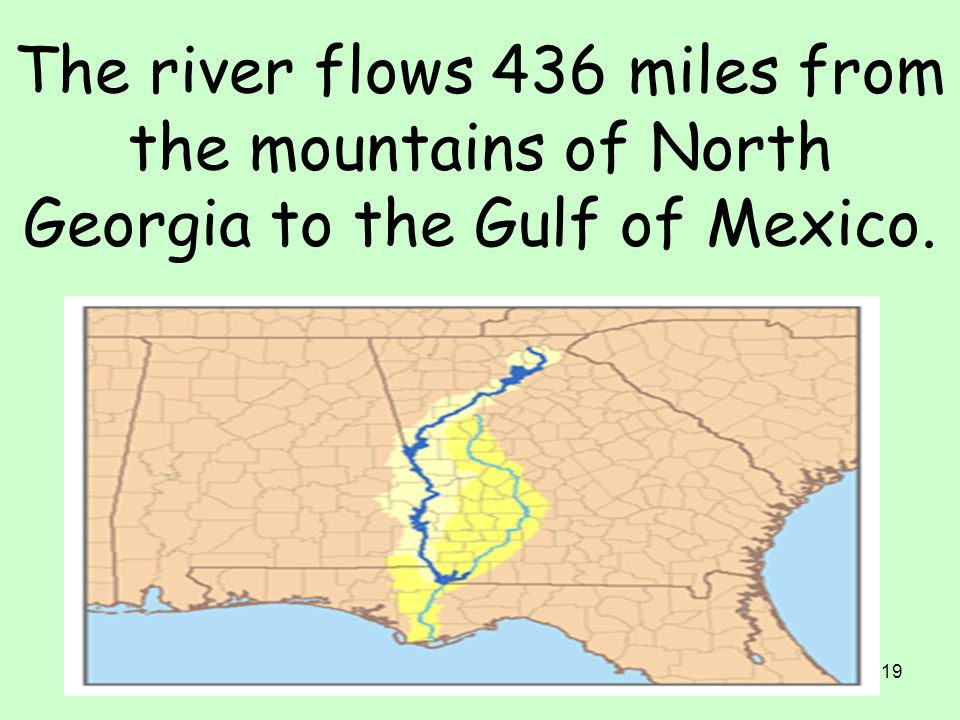 The river flows 436 miles from the mountains of North Georgia to the Gulf of Mexico.
