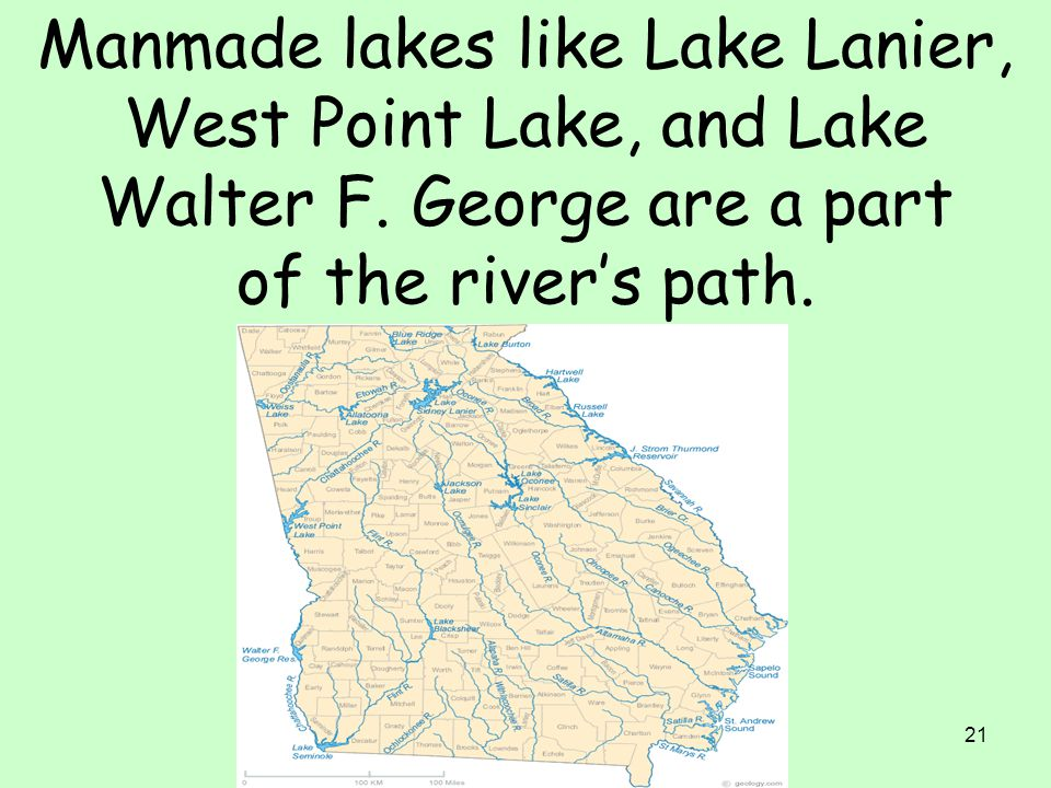 Manmade lakes like Lake Lanier, West Point Lake, and Lake Walter F