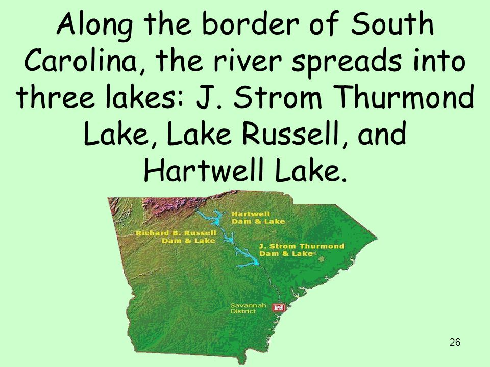 Along the border of South Carolina, the river spreads into three lakes: J.