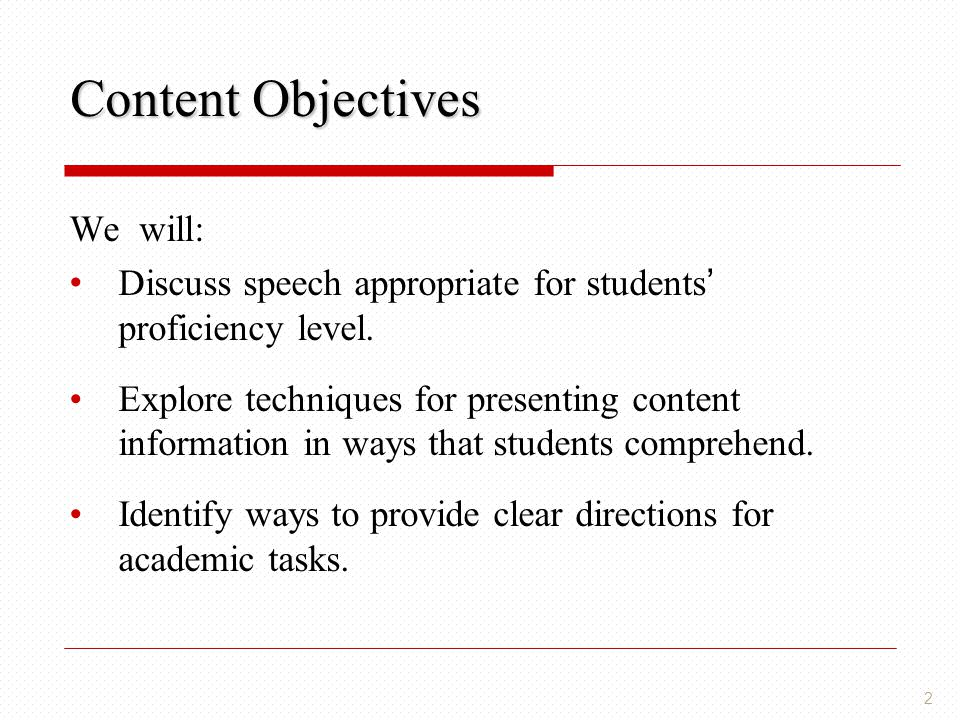 Content Objectives We will: