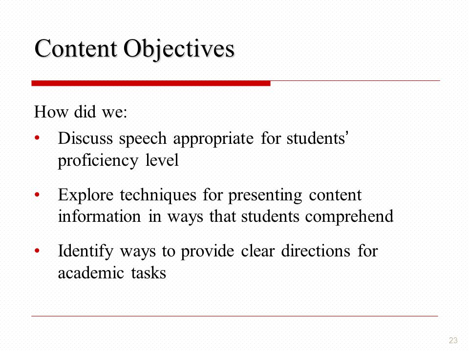 Content Objectives How did we: