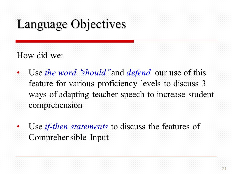 Language Objectives How did we: