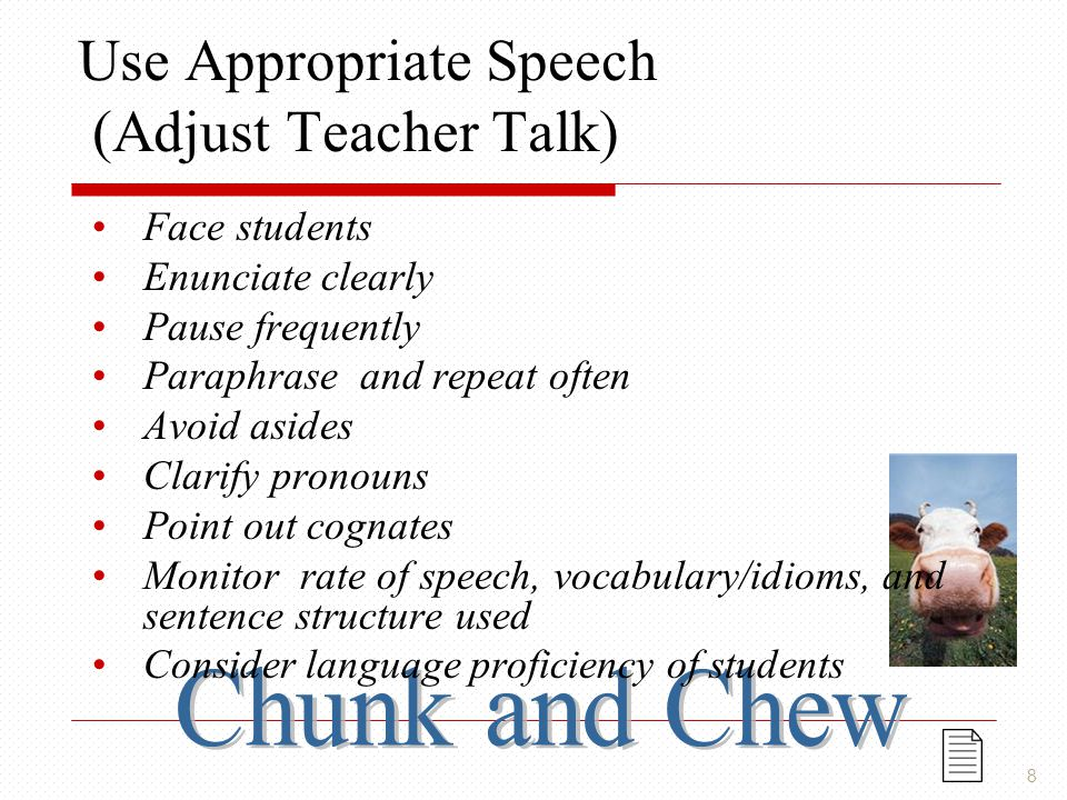 Use Appropriate Speech (Adjust Teacher Talk)