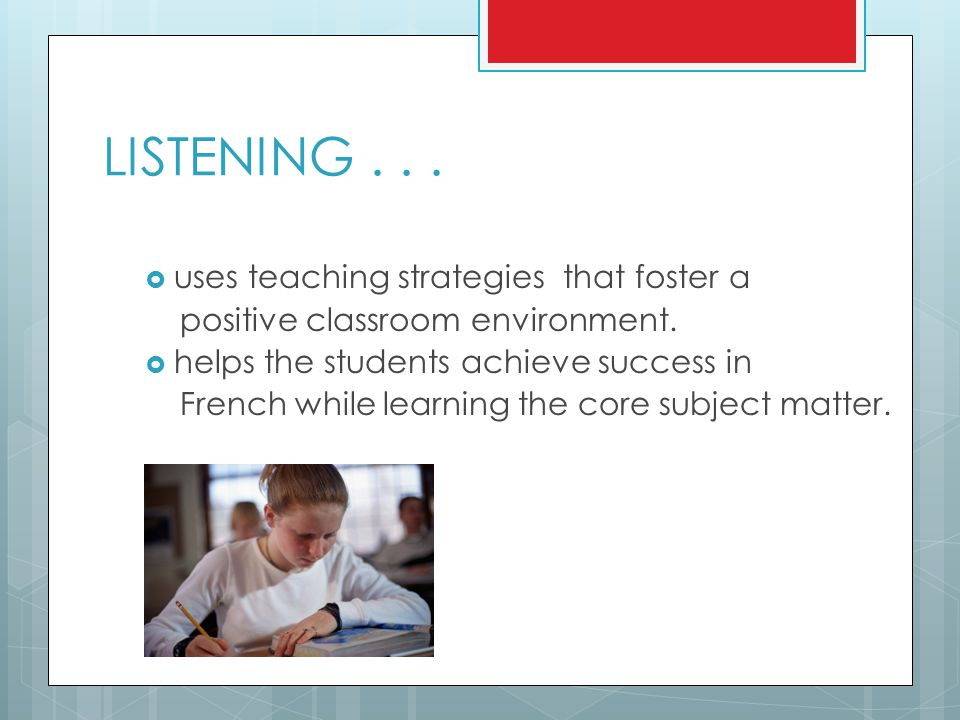 LISTENING uses teaching strategies that foster a
