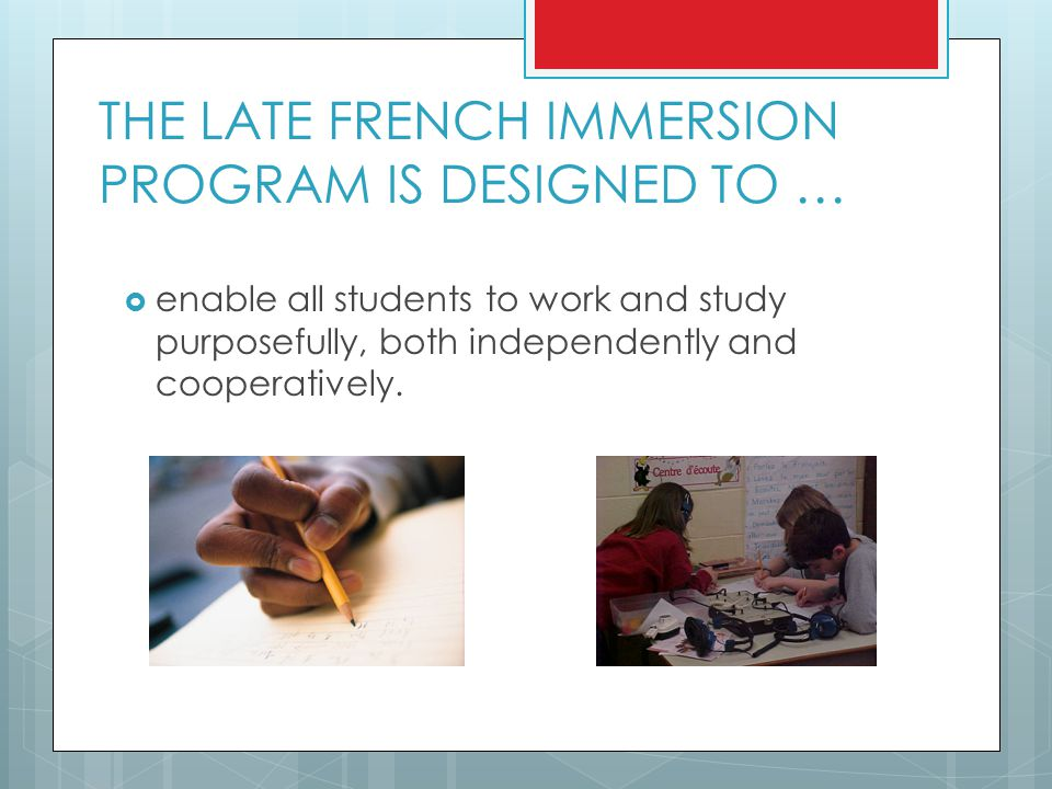 THE LATE FRENCH IMMERSION PROGRAM IS DESIGNED TO …