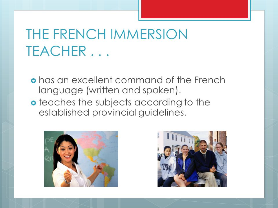 THE FRENCH IMMERSION TEACHER . . .