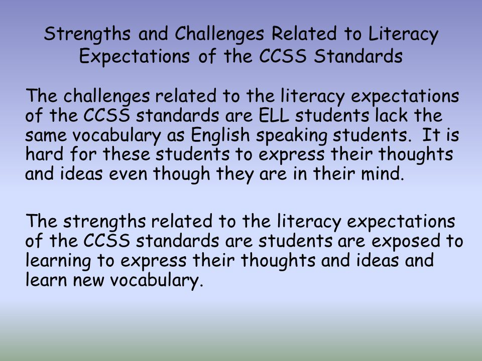 Strengths and Challenges Related to Literacy Expectations of the CCSS Standards