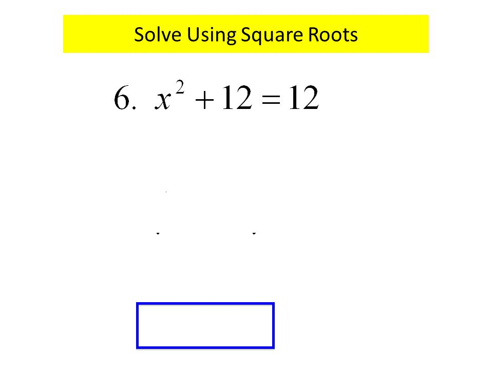 Solve Using Square Roots