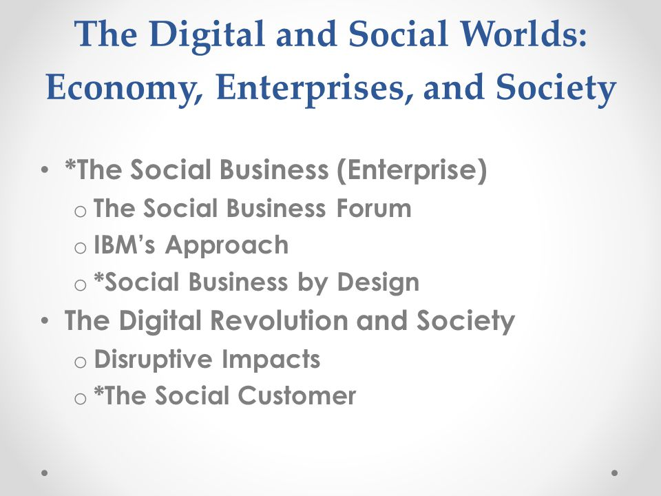 The Digital and Social Worlds: Economy, Enterprises, and Society