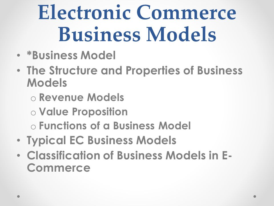 Electronic Commerce Business Models