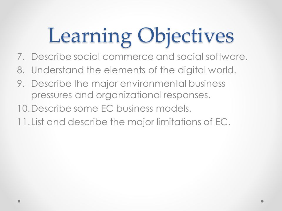 Learning Objectives Describe social commerce and social software.