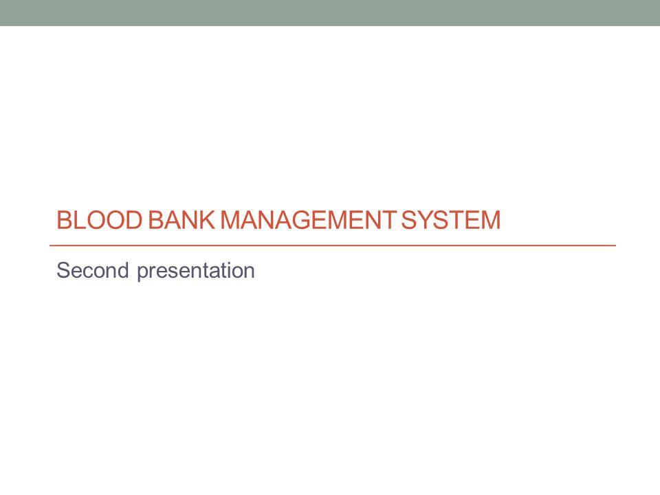 Blood Bank Management System Ppt Video Online Download