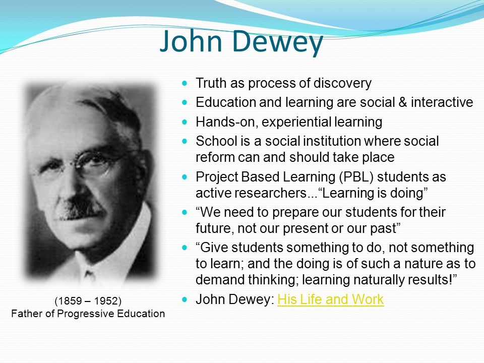 Education Is A Progressive Discovery Of Our: Educational Philosophy: