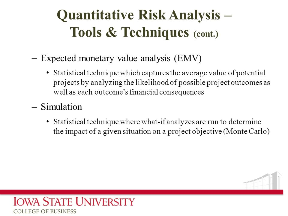 Quantitative Risk Analysis – Tools & Techniques (cont.)