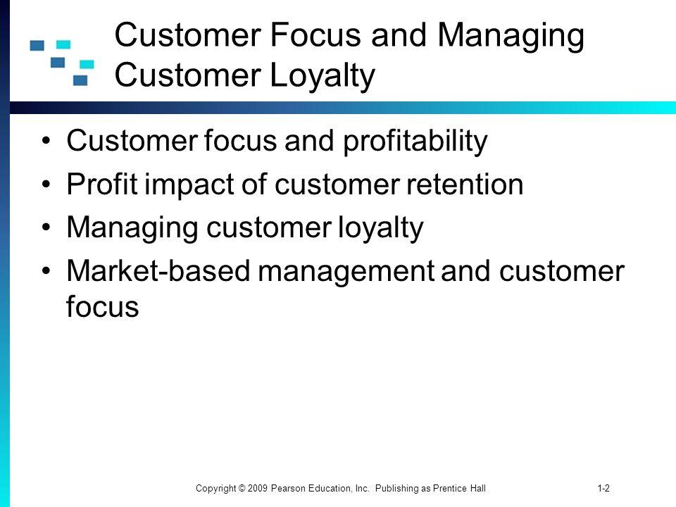 Customer Focus and Managing Customer Loyalty
