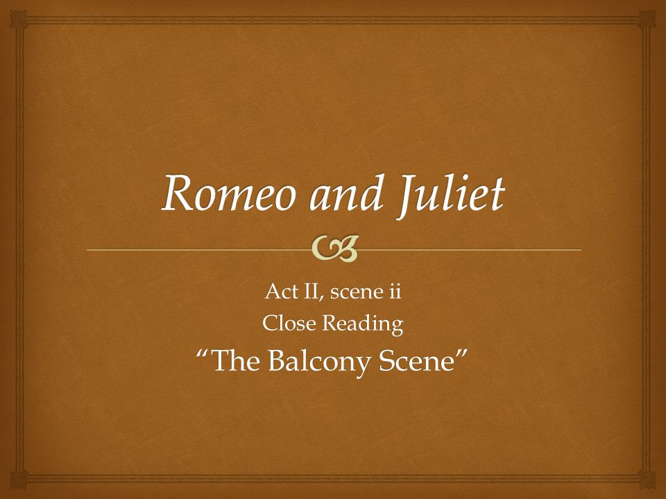 directing act ii the balcony scene of romeo and juliet essay