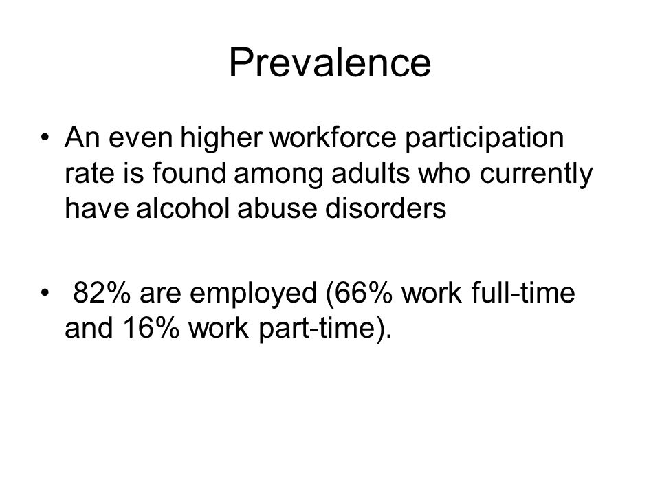 ... rate is found among adults who currently have alcohol abuse disorders