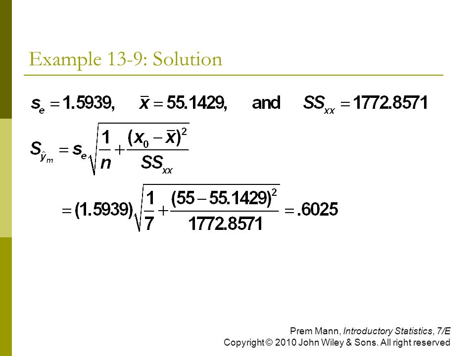 Example 13-9: Solution Prem Mann, Introductory Statistics, 7/E Copyright © 2010 John Wiley & Sons.