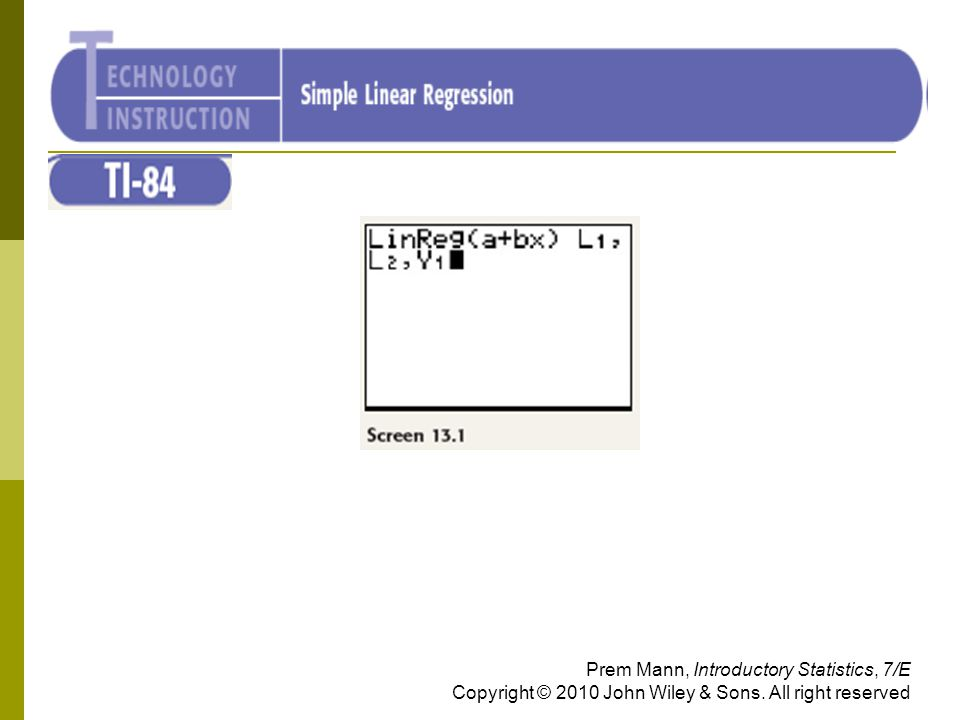 TI-84 Prem Mann, Introductory Statistics, 7/E Copyright © 2010 John Wiley & Sons.