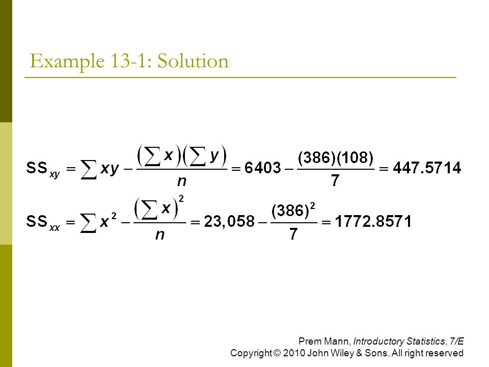 Example 13-1: Solution Prem Mann, Introductory Statistics, 7/E Copyright © 2010 John Wiley & Sons.