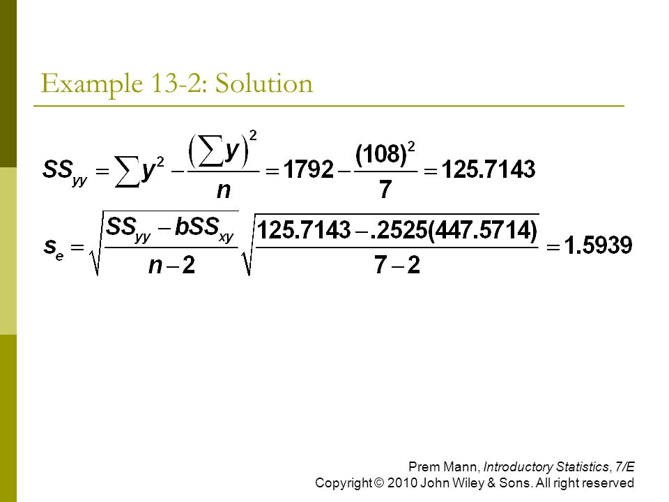 Example 13-2: Solution Prem Mann, Introductory Statistics, 7/E Copyright © 2010 John Wiley & Sons.