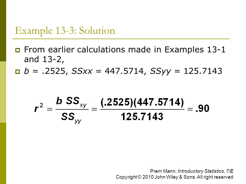 Example 13-3: Solution From earlier calculations made in Examples 13-1 and 13-2, b = .2525, SSxx = , SSyy =