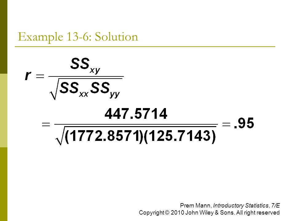 Example 13-6: Solution Prem Mann, Introductory Statistics, 7/E Copyright © 2010 John Wiley & Sons.