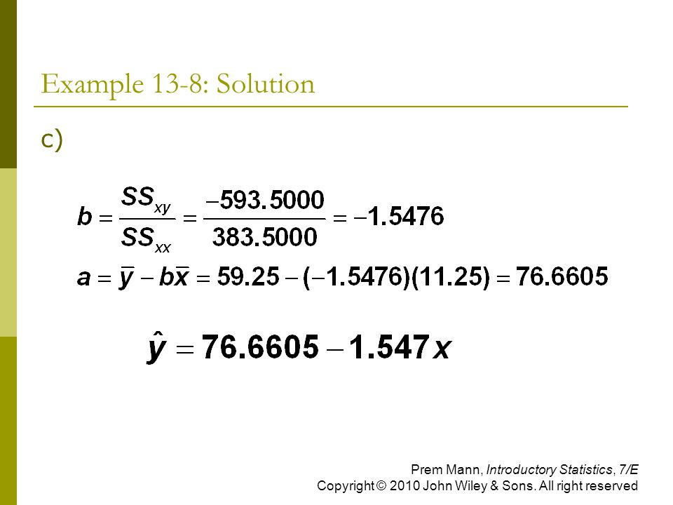 Example 13-8: Solution Prem Mann, Introductory Statistics, 7/E Copyright © 2010 John Wiley & Sons.