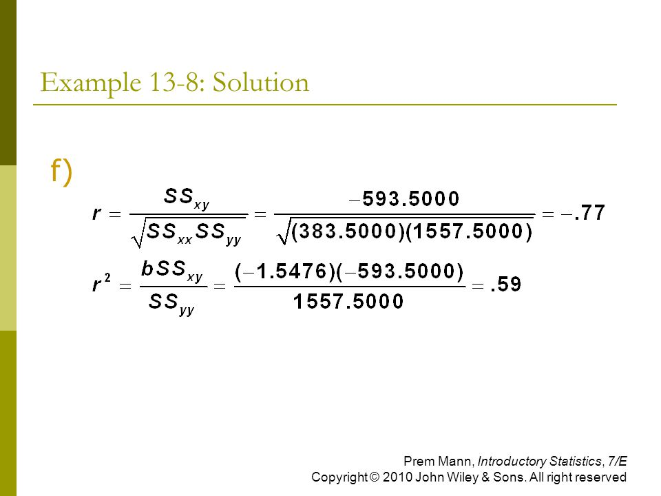 Example 13-8: Solution f) Prem Mann, Introductory Statistics, 7/E Copyright © 2010 John Wiley & Sons.