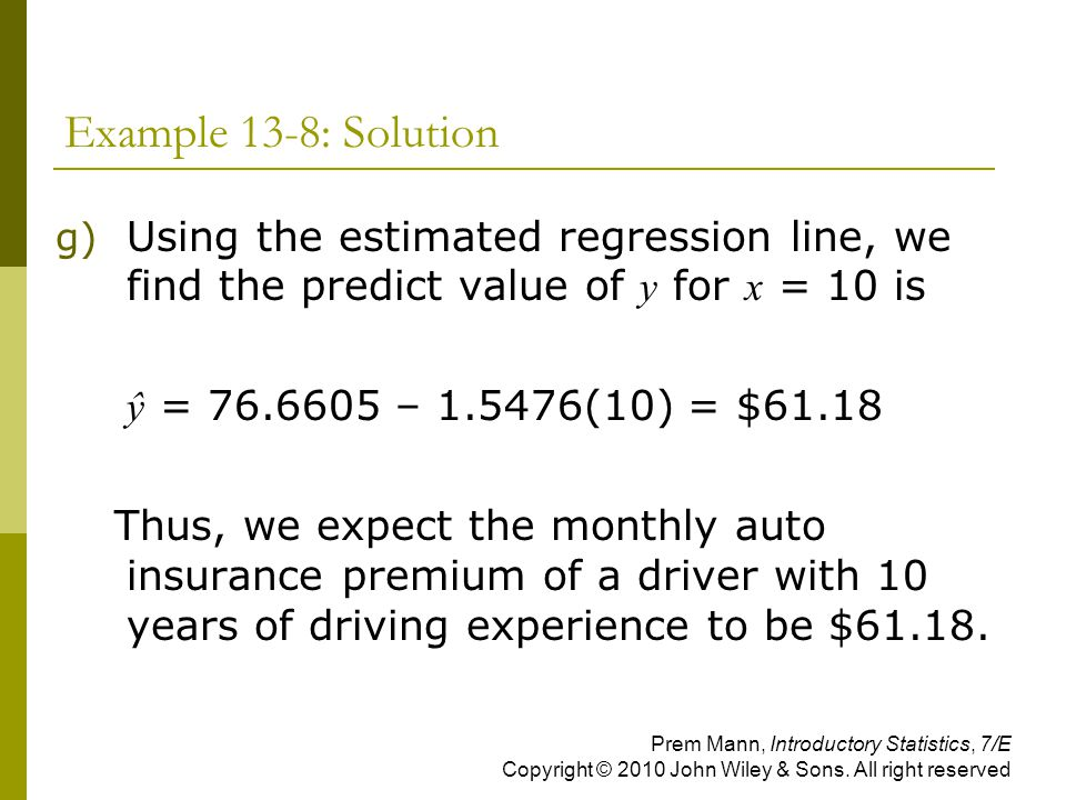 Example 13-8: Solution Using the estimated regression line, we find the predict value of y for x = 10 is.